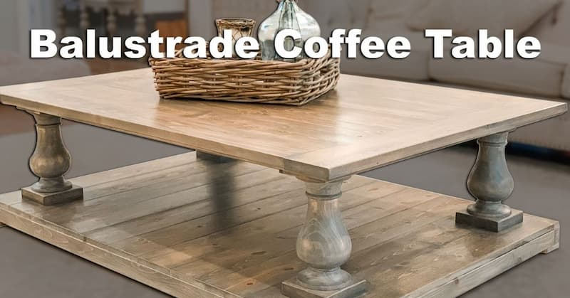 How To Build a Balustrade Coffee Table